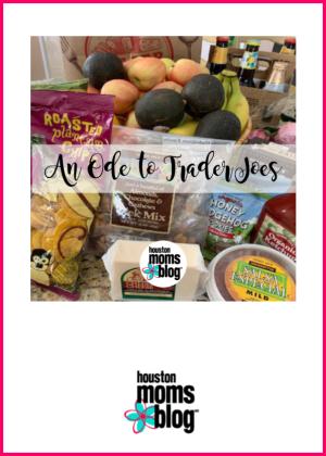 "Houston Moms Blog ""An Ode to Trader Joes"" #houstonmomsblog #momsaroundhouston"