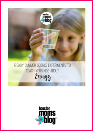 "Houston Moms Blog ""5 Easy Summer Science Experiments to Teach Your Kids About Energy"" #houstonmomsblog #momsaroundhouston"