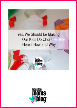 Yes, We Should be Making Our Kids Do Chores  Here's How and Why