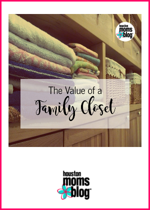 "Houston Moms Blog ""The Value of a Family Closet"" #houstonmomsblog #momsaroundhouston"