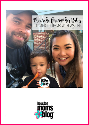 """Houston Moms Blog """"The Ache for Another Baby :: Coming To Terms With Waiting"""" #houstonmomsblog #momsaroundhouston"""