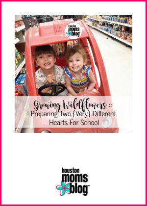 "Houston Moms Blog ""Growing Wildflowers :: Preparing Two {Very} Different Hearts for School"" #houstonmomsblog #momsaroundhouston #backtoschooltips"