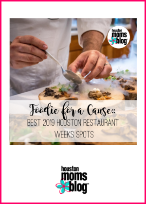 "Houston Moms Blog ""Foodie for a Cause :: Best 2019 Houston Restaurant Weeks Spots"" #houstonmomsblog #momsaroundhouston"