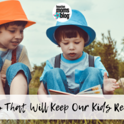 "Houston Moms Blog ""Books That Will Keep Our Kids Reading"" #houstonmomsblog #momsaroundhouston"