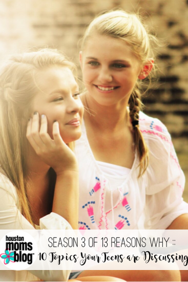 "Houston Moms Blog ""Season 3 of 13 Reasons Why :: 10 Topics Your Teens are Discussing"" #houstonmomsblog #momsaroundhouston"