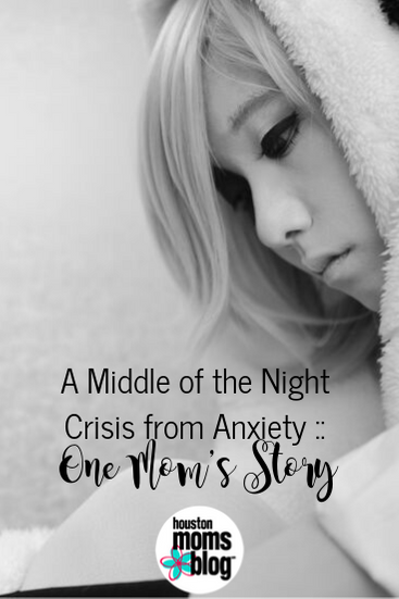 """Houston Moms Blog """"A Middle of the Night Crisis from Anxiety :: One Mom's Story"""" #houstonmomsblog #momsaroundhouston"""