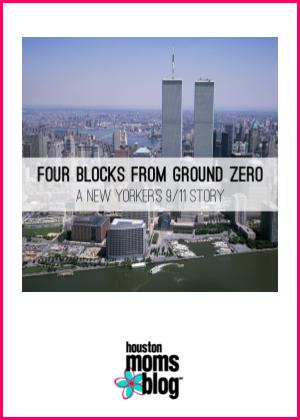 "Houston Moms Blog ""Four Blocks from Ground Zero :: A New Yorkers 9/11 Story"" #houstonmomsblog #momsaroundhouston"