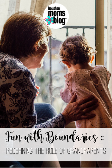 "Houston Moms Blog ""Fun with Boundaries :: Redefining the Role of Grandparents"" #houstonmomsblog #momsaroundhouston"