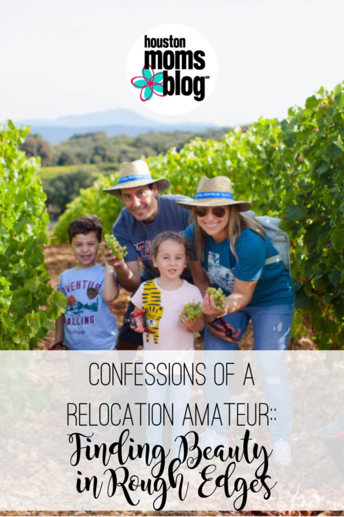 """Houston Moms Blog """"Confessions of a Relocation Amateur :: Finding Beauty in Rough Edges"""" #houstonmomsblog #momsaroundhouston"""