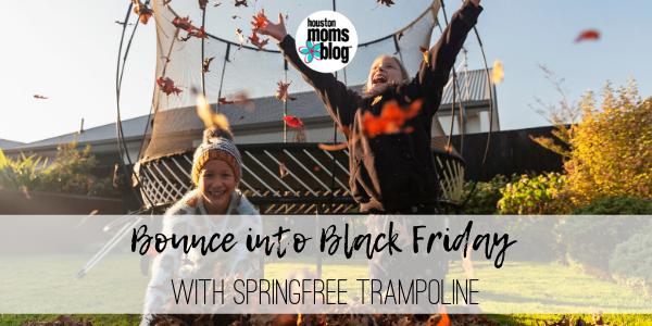 "Houston Moms Blog ""Bounce into Black Friday with Springfree Trampoline"" #houstonmomsblog #momsaroundhouston"