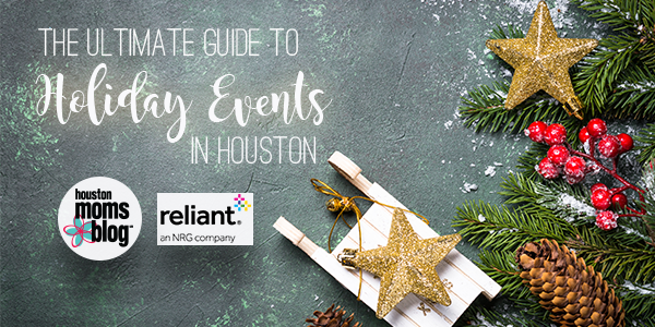 "Houston Moms Blog ""The Ultimate Guide to Holiday Events in Houston"" #houstonmomsblog #momsaroundhouston"