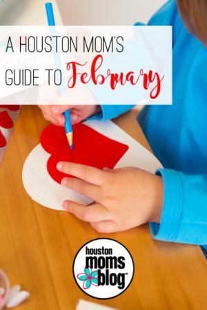 """Houston Moms Blog """"A Houston Mom's Guide to February"""" #houstonmomsblog #momsaroundhouston"""