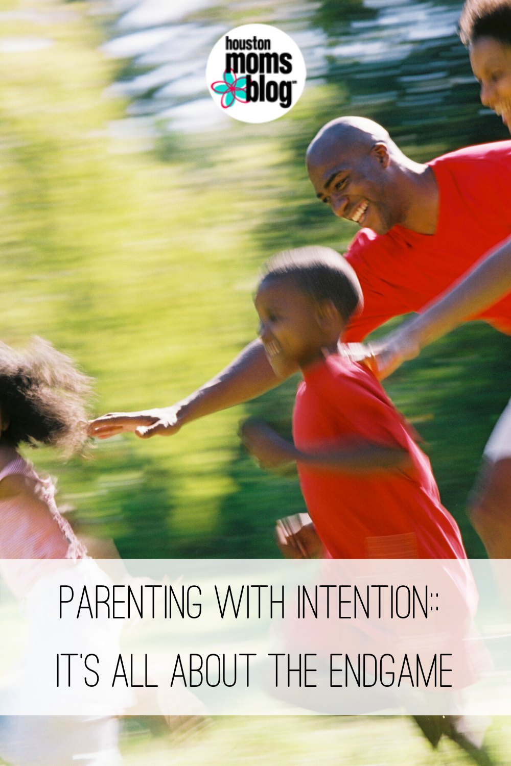 """Houston Moms Blog """"Parenting With Intention:: Its All About the Endgame"""" #houstonmomsblog #momsaroundhouston"""