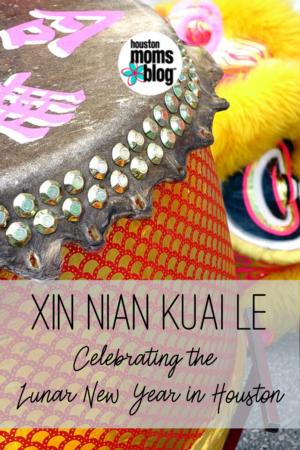 "Houston Moms Blog ""Xin Nian Kuai Le:: Celebrating the Lunar New Year in Houston"" #houstonmomsblog #momsaroundhouston"