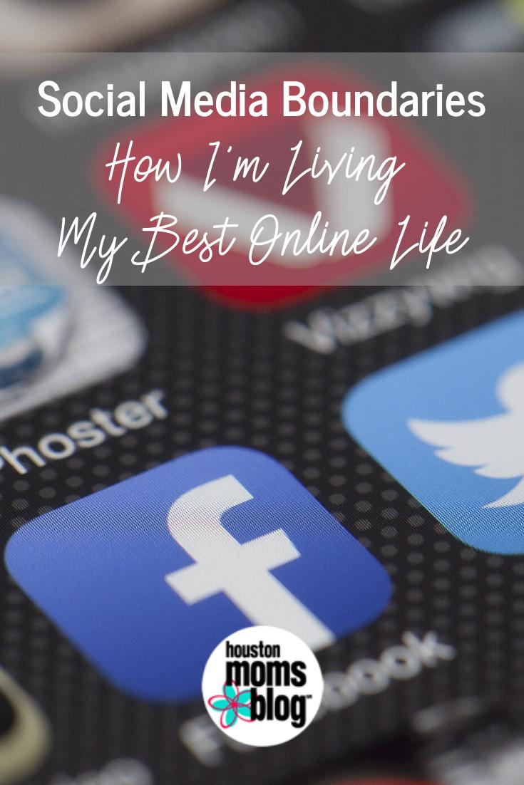 """Houston Moms Blog """"Social Media Boundaries:: How I'm Living My Best Online Life"""" #houstonmomsblog #momsaroundhouston"""