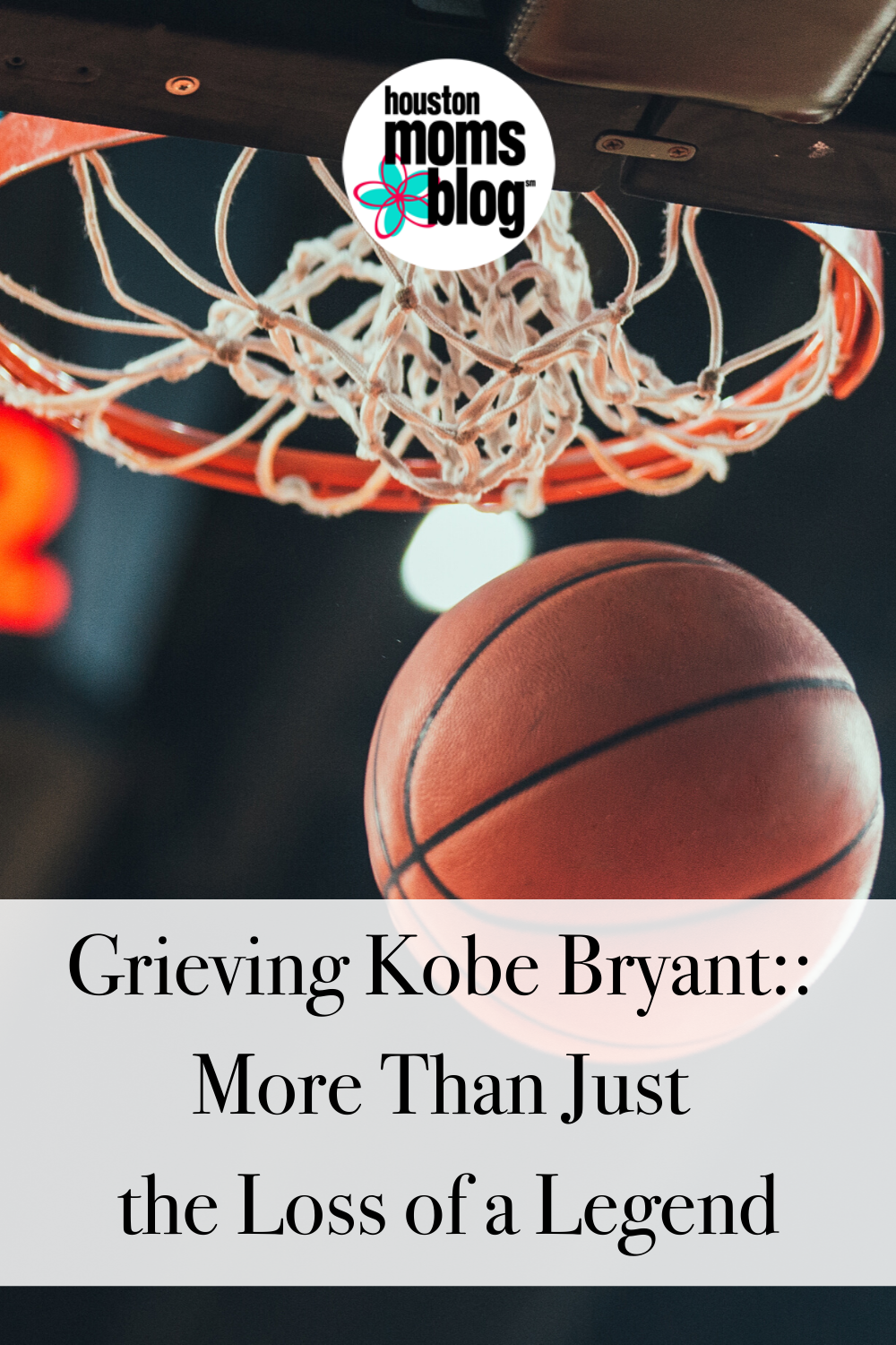 "Houston Moms Blog ""Grieving Kobe Bryant:: More Than Just the Loss of a Legend"" #houstonmomsblog #momsaroundhouston"