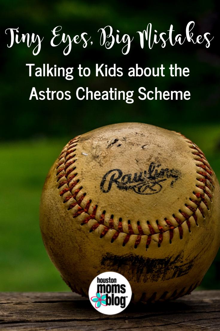 "Houston Moms Blog ""Tiny Eyes. Big Mistakes. Talking to Kids About the Astros Cheating Scheme"" #houstonmomsblog #momsaroundhouston"