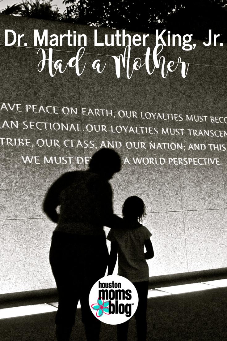 """Houston Moms Blog """"Dr Martin Luther King Jr Had a Mother"""" #houstonmomsblog #momsaroundhouston"""