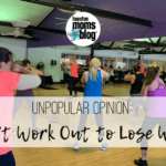 Unpopular Opinion:: I Don't Work Out to Lose Weight