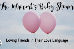 The Introvert's Baby Shower