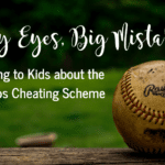 Tiny Eyes, Big Mistakes:: Talking To Kids about the Astros Cheating Scheme