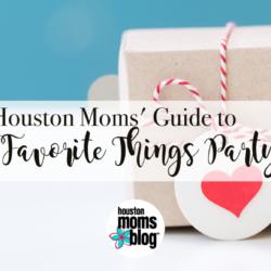 """Houston Moms Blog """"Houston Moms' Guide to Our Favorite Things Party"""" #houstonmomsblog #momsaroundhouston"""