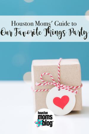 """Houston Moms Blog """"Houston Moms Guide to Our Favorite Things Party"""" #houstonmomsblog #momsaroundhouston"""