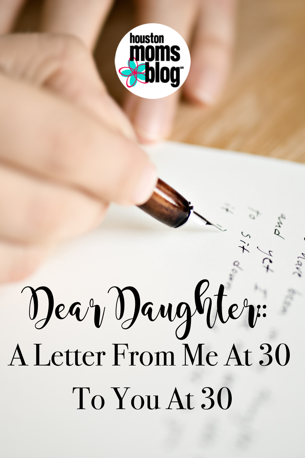 "Houston Moms Blog ""Dear Daughter:: A Letter From Me at 30 to You at 30"" #houstonmomsblog #momsaroundhouston"