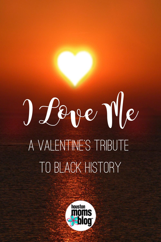 "Houston Moms Blog ""I Love Me:: A Valentine's Tribute to Black History"" #houstonmomsblog #momsaroundhouston"