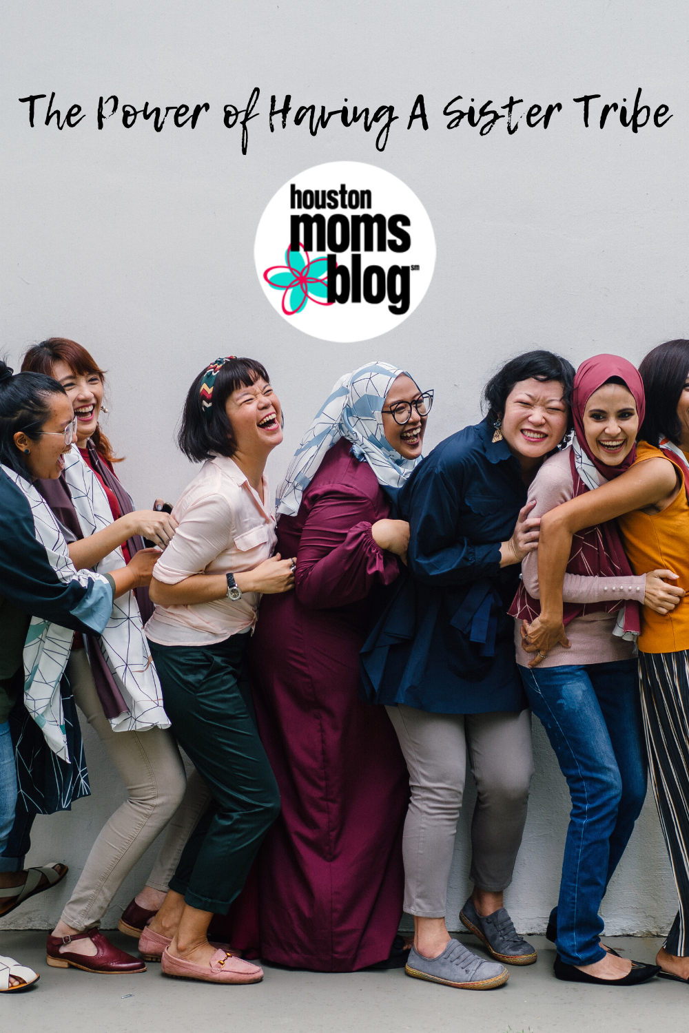 "Houston Moms Blog ""The Power of Having a Sister Tribe"" #houstonmomsblog #momsaroundhouston"