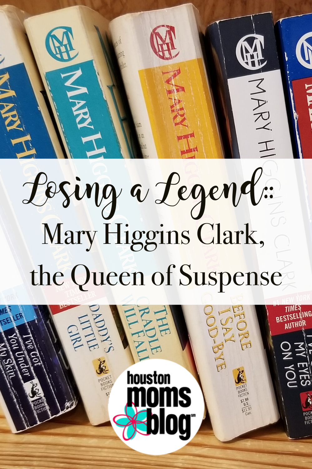 "Houston Moms Blog ""Losing a Legend:: Mary Higgins Clark, the Queen of Suspense"" #houstonmomsblog #momsaroundhouston"