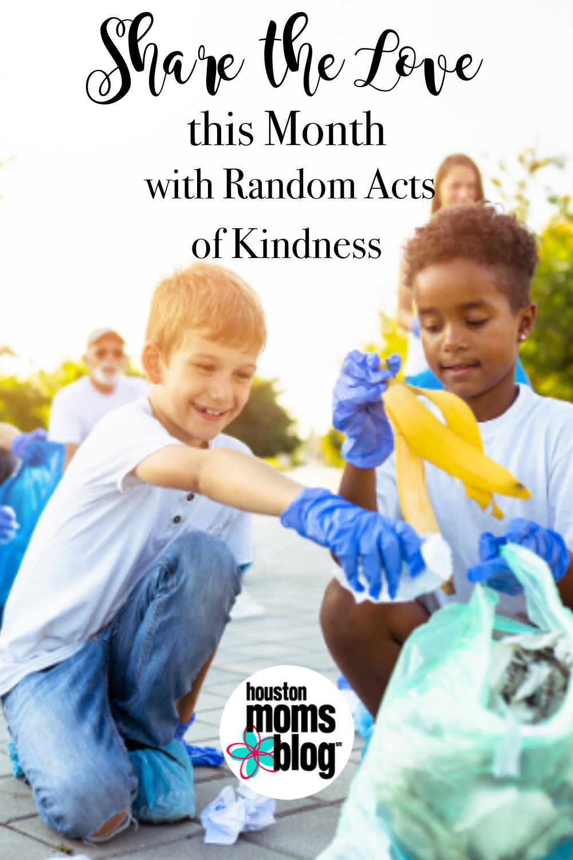 "Houston Moms Blog ""Share the Love this Month with Random Acts of Kindness"" #houstonmomsblog #momsaroundhouston"