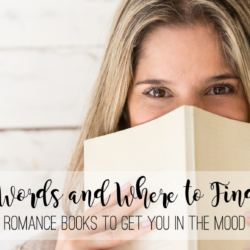 Dirty Words and Where to Find Them: Romance Books to Get You in the Mood
