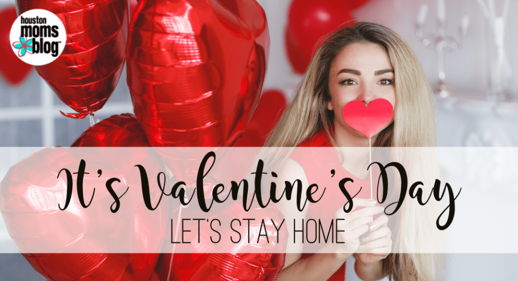 stay home for Valentine's Day