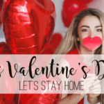 It's Valentine's Day:: Let's Stay Home