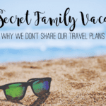 My Secret Family Vacation:: Why We Don't Share our Travel Plans
