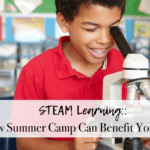 STEAM Learning:: How Summer Camp Can Benefit Your Child