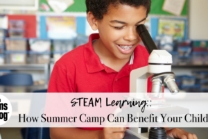 "Houston Moms Blog ""STEAM Learning:: How Summer Camp Can Benefit Your Child"" #houstonmomsblog #momsaroundhouston"