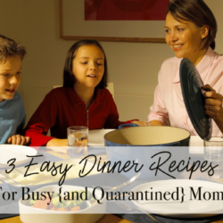 3 Easy Dinner Recipes