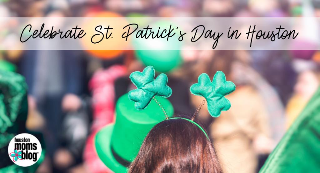 Celebrate St Patrick's Day in Houston