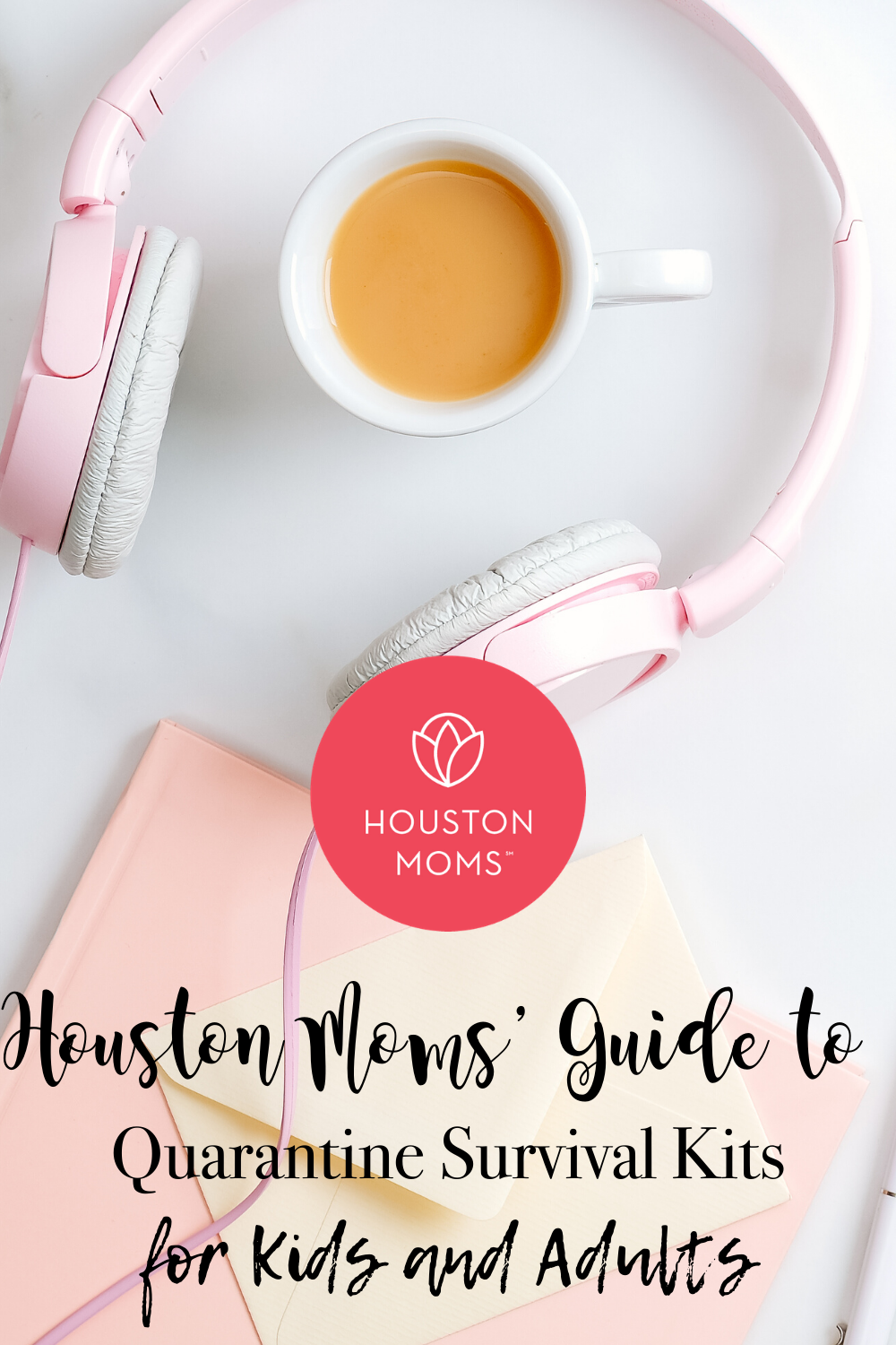 "Houston Moms ""Houston Moms Guide to Quarantine Survival Kits for Kids and Adults"" #houstonmomsblog #houstonmoms #momsaroundhouston"
