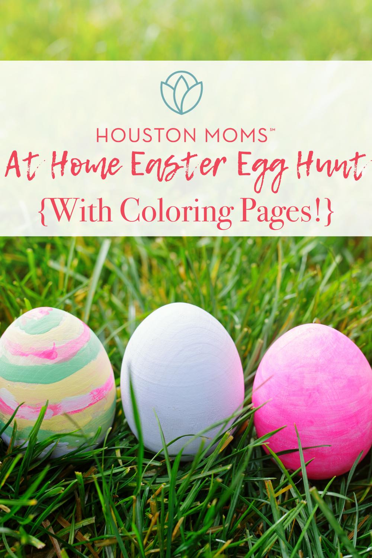 "Houston Moms ""Houston Moms' At Home Easter Egg Hunt { With Coloring Pages!}"" #houstonmoms #houstonmomsblog #momsaroundhouston"
