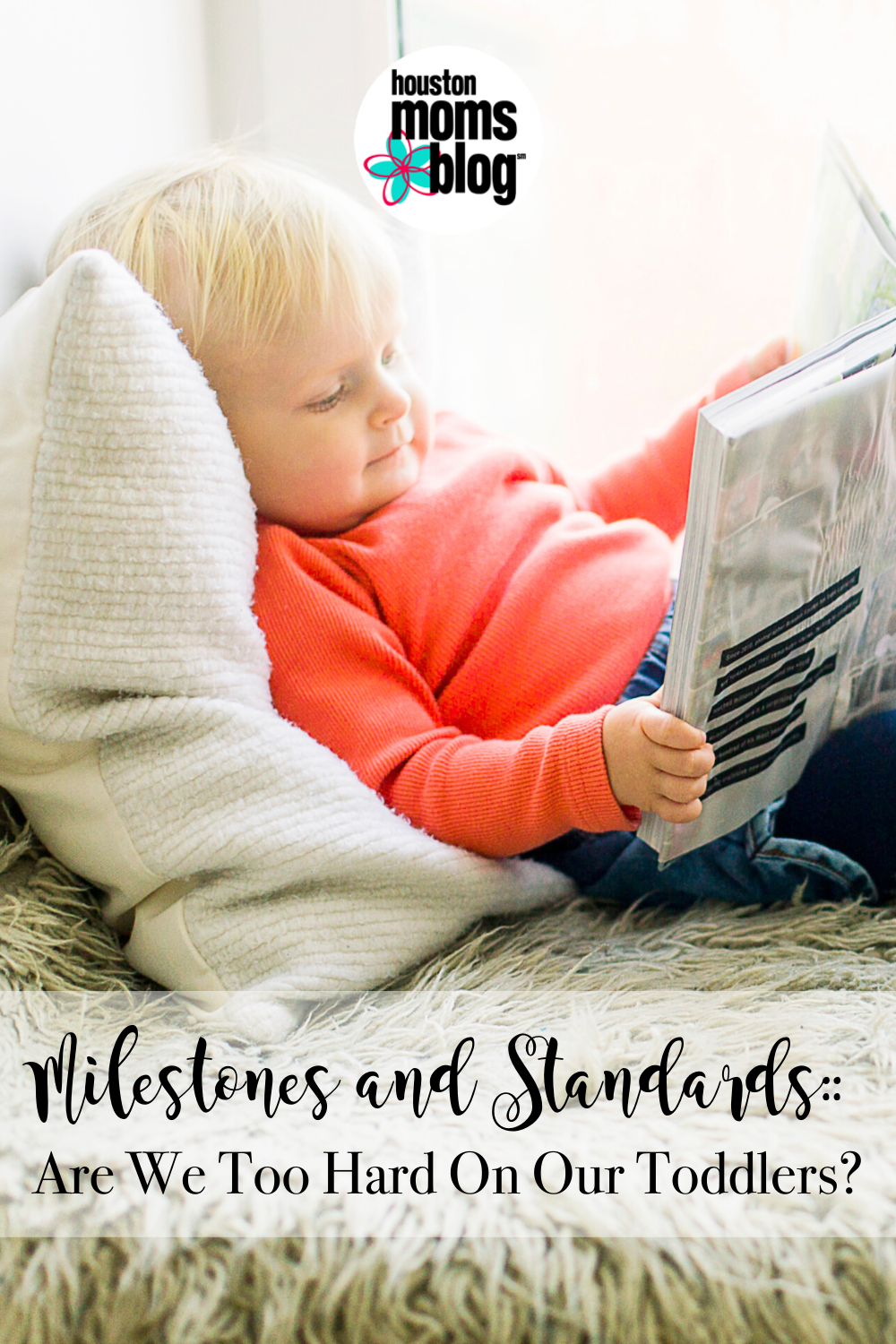 "Houston Moms Blog ""Milestones and Standards:: Are We Too Hard on Our Toddlers?"" #houstonmomsblog #momsaroundhouston"