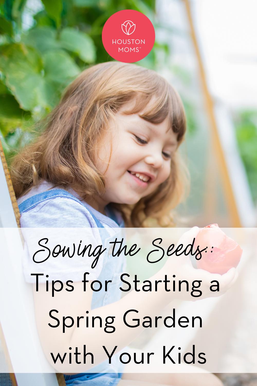 "Houston Moms ""Sowing the Seeds:: Tips for Starting a Spring Garden with Your Kids"" #houstonmomsblog #houstonmoms #momsaroundhouston"