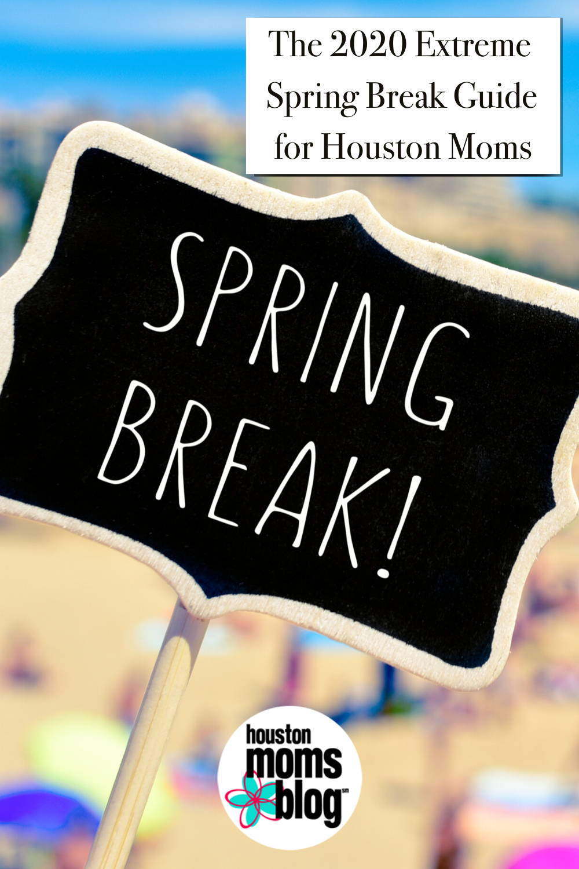 """Houston Moms Blog """"The 2020 Extreme Spring Break guide for Houston Moms"""" #houstonmomsblog #momsaroundhouston"""