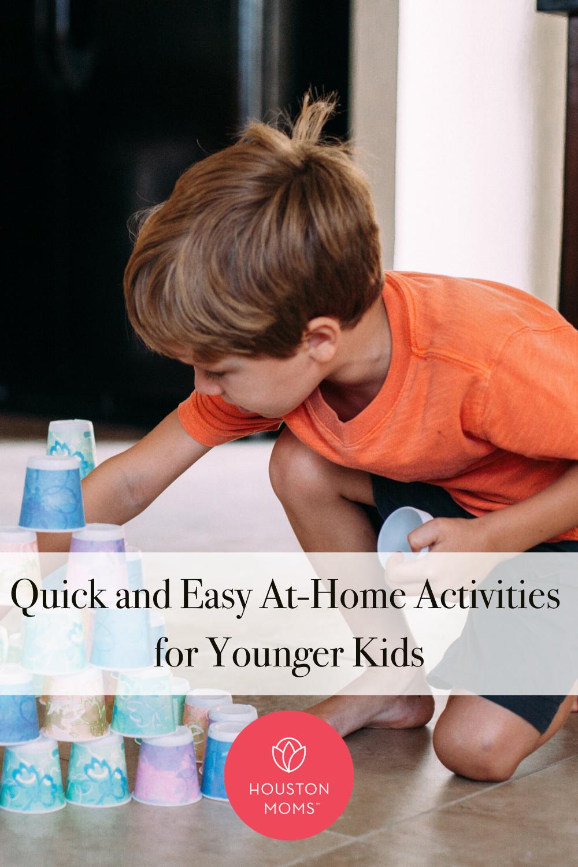"Houston Moms ""Quick and Easy At-Home Activities for Younger Kids"" #houstonmomsblog #houstonmoms #momsaroundhouston"