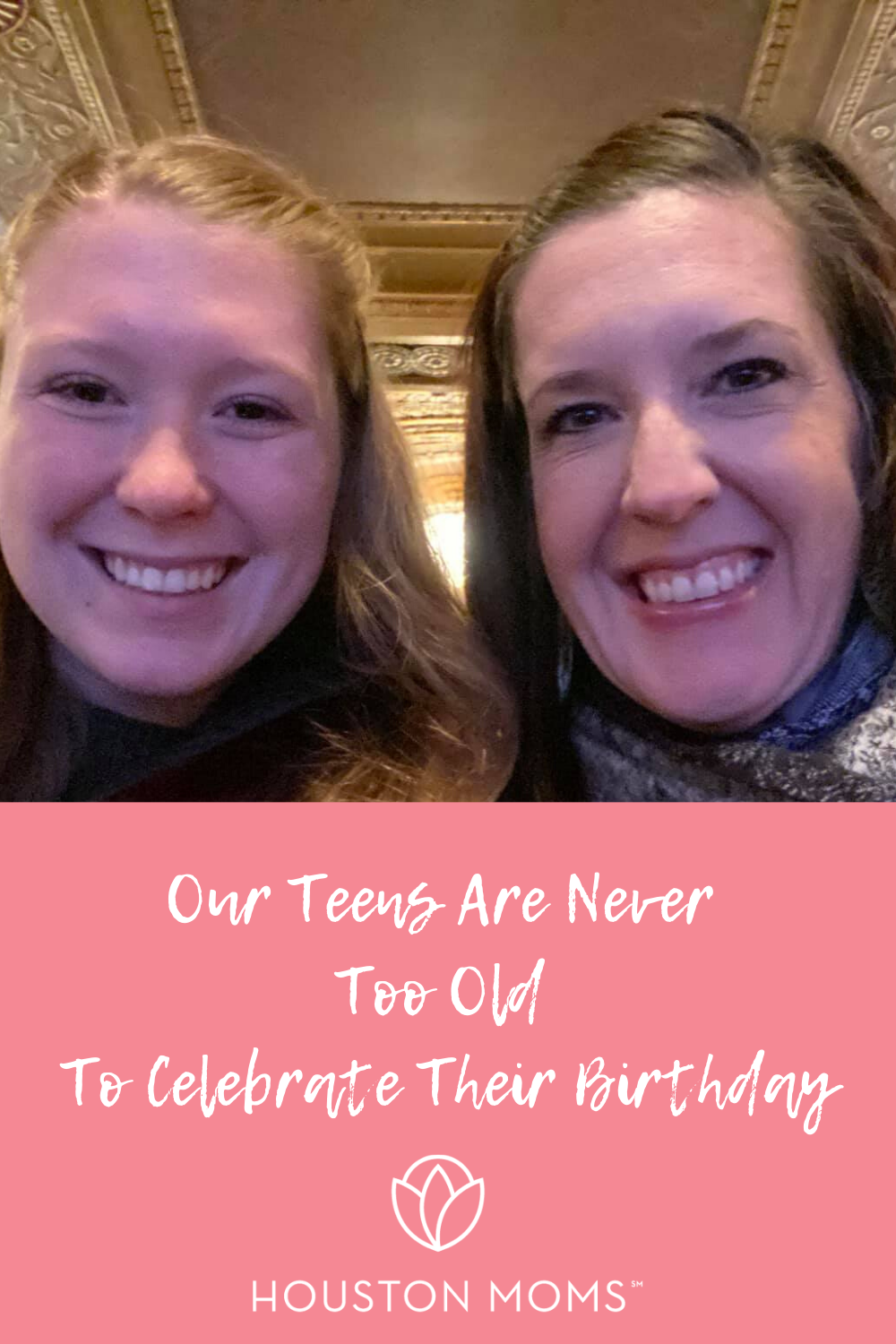 "Houston Moms ""Our Teens are Never Too old to Celebrate Their Birthday"" #houstonmomsblog #houstonmoms #momsaroundhouston"