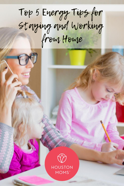 "Houston Moms ""Top 5 Energy Tips for Staying and Working From Home"" #houstonmomsblog #houstonmoms #momsaroundhouston"