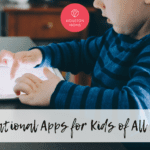 Educational Apps for Kids of All Ages