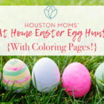 Houston's Neighborhood Easter Egg Hunt {With Coloring Pages!}